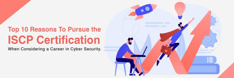 Top 10 Reasons to Pursue the ISCP Certification When Considering a Career in Cybersecurity